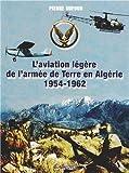 L?aviation légère de l?armée de Terre en Algérie (1954-1962)