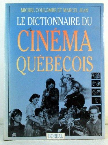 Dictionnaire du cinéma québecois par M. Coulombe