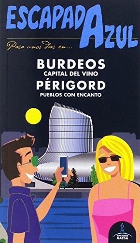Burdeos y Périgord Escapada Azul por Ángel Ingelmo