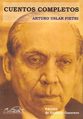 Cuentos completos (Voces/ Literatura) por Arturo Uslar Pietri