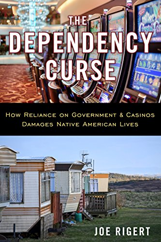the-dependency-curse-how-reliance-on-government-casinos-damages-native-american-lives-english-editio