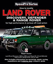 Land Rover Discovery, Defender & Range Rover: How to Modify for High Performance & Serious Off-road Action (SpeedPro Series) by Ralph Hosier (2011-04-15)