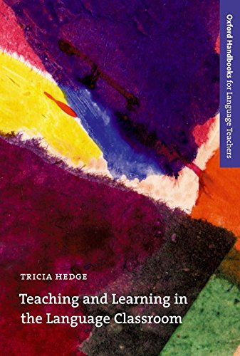 Teaching and Learning in the Language Classroom (Oxford Handbooks for Language Teachers)