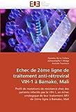 Echec de 2??me ligne de traitement anti-r??troviral VIH-1 ?? Bamako, Mali: Profil de mutations de r??sistance chez des patients infect??s par le VIH-1, en ... traitement ARV de 2??me ligne ?? Bamako, Mali by Djeneba Bocar Fofana (2011-08-21)