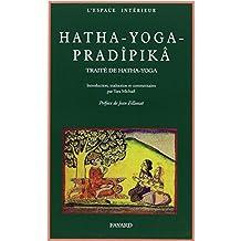 Hatha-yoga pradîpikã : Un traité de hatha yoga