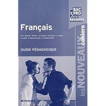 Français 2e professionnelle Bac pro 3 ans : Guide pédagogique