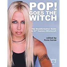 Pop! Goes the Witch: The Disinformation Guide to 21st Century Witchcraft