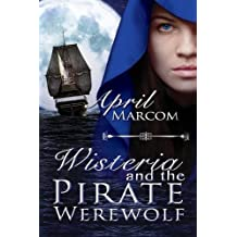 Wisteria and the Pirate Werewolf