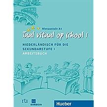 Taal vitaal op school 1: Niederländisch für die Sekundarstufe I / Arbeitsbuch