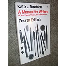 A manual for writers of term papers, theses, and dissertations (Manual for Writers of Term Papers, Theses, & Dissertations) by Kate L Turabian (1973-05-03)