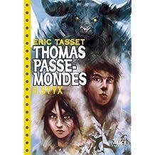 Thomas Passe Mondes T6 - Styx