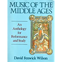 Music of the Middle Ages: An Anthology for Performance and Study