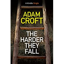 The Harder They Fall (Kindle Single)