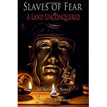 Slaves of Fear: A Land Unconquered by James Mace (2016-04-25)
