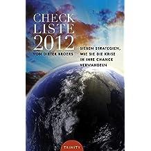 Checkliste 2012. Sieben Strategien wie Sie die Krise in Ihre Chance verwandeln: Wegbeschreibung aus spiritueller Sicht