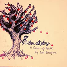 Eden at Play: A Grown-Up Fable