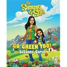 Sammy & Sue Go Green Too! by Suzanne Corso (2009-04-22)