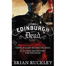 The Edinburgh Dead by Brian Ruckley (2011-08-04)