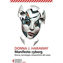 Manifesto cyborg: Donne, tecnologie e biopolitiche del corpo