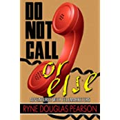 Do Not Call...Or Else: Adventures With Telemarketers (English Edition)