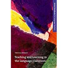 Teaching and Learning in the Language Classroom: A guide to current ideas about the theory and practice of English language teaching (Oxford Handbooks for Language Teachers)