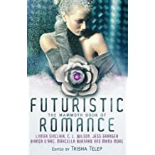 The Mammoth Book of Futuristic Romance by Jamie Leigh Hansen (2013-01-01)