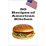 50 Recipes of American Kitchen: from Americans for everyone (English Edition)