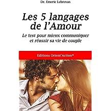 TEST DES 5 LANGAGES DE L'AMOUR: Mieux communiquer pour réussir votre vie de couple