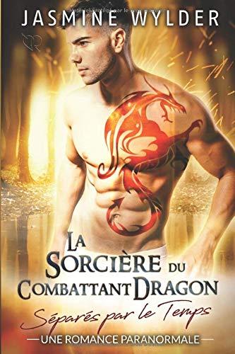 La Sorcière du Combattant Dragon: Une Romance Paranormale