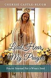 Lord Hear My Prayer