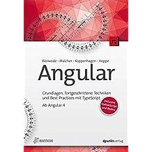 Angular: Grundlagen, fortgeschrittene Techniken und Best Practices mit TypeScript – ab Angular 4 (iX-Edition)