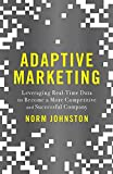 Adaptive Marketing: Leveraging Real-Time Data to Become a More Competitive and Successful Company