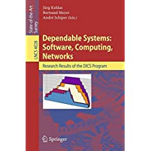 [(Dependable Systems, Software, Computing, Networks : Research Results of the Dics Program)] [Volume editor Jürg Kohlas ] published on (September, 2006)