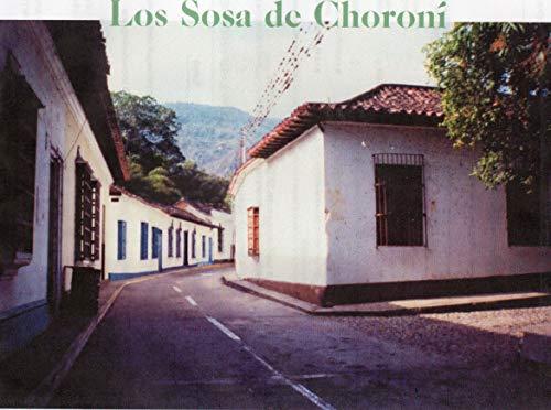 Los Sosa de Choroni: Familia Principal de un pueblo costero de Venezuela por Gerardo Lucas