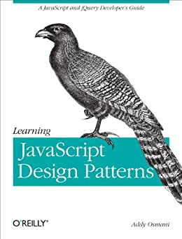 Learning JavaScript Design Patterns von [Osmani, Addy]