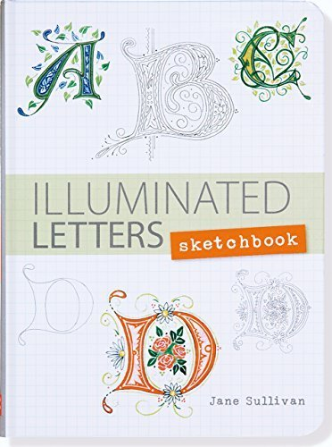 Illuminated Letters Sketchbook (Interactive Journal, Notebook) by Jane Sullivan (2016-01-01)