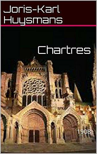 Chartres: 1908 par Joris-Karl Huysmans