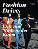 Fashion Drive: Extreme Mode in der Kunst