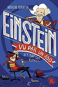 Einstein vu par un ado et par ses potes par Natacha Quentin