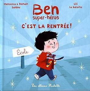 """Afficher """"Ben, super-héros, c'est la rentrée !"""""""