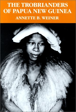 The Trobrianders of Papua New Guinea (Case Studies in Cultural Anthropology) by Weiner, Annette B. (January 4, 1988) Paperback