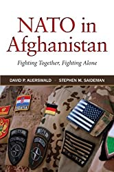 NATO in Afghanistan: Fighting Together, Fighting Alone