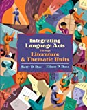 Integrating Language Arts Through Literature and Thematic Units by Betty D. Roe (2005-05-16)