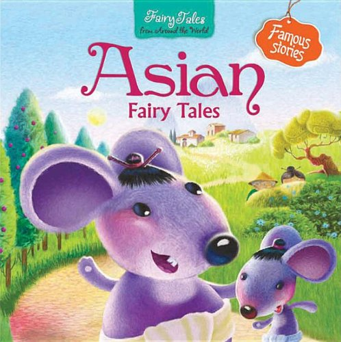 Asian Fairy Tales (Fairy Tales from Around the World)