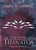 Die Tochter des Thanatos: Dämonenkönigin gebraucht kaufen  Wird an jeden Ort in Deutschland