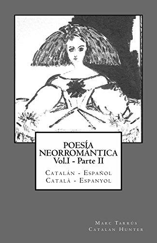 Poesía Neorromántica Vol.I - Parte II. Catalán - Español / Català ...