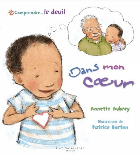 Comprendre... Le deuil : Dans mon coeur PDF Books