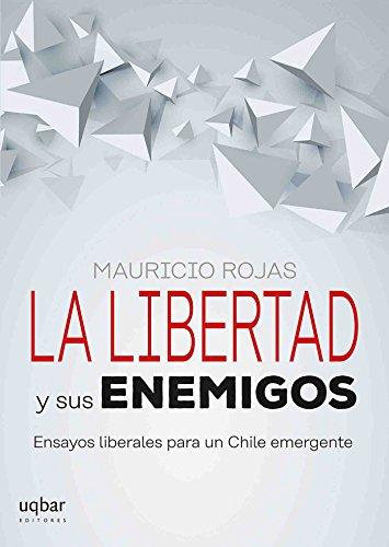 la-libertad-y-sus-enemigos-spanish-edition