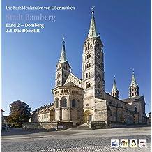 Die Kunstdenkmäler von Bayern 02. Stadt Bamberg: Domberg, 1. Drittelband: Das Domstift