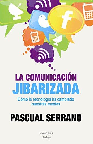 La comunicación jibarizada por Pascual Serrano